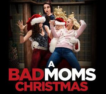 """Bad Moms Christmas"" is hilariously innapropriate"